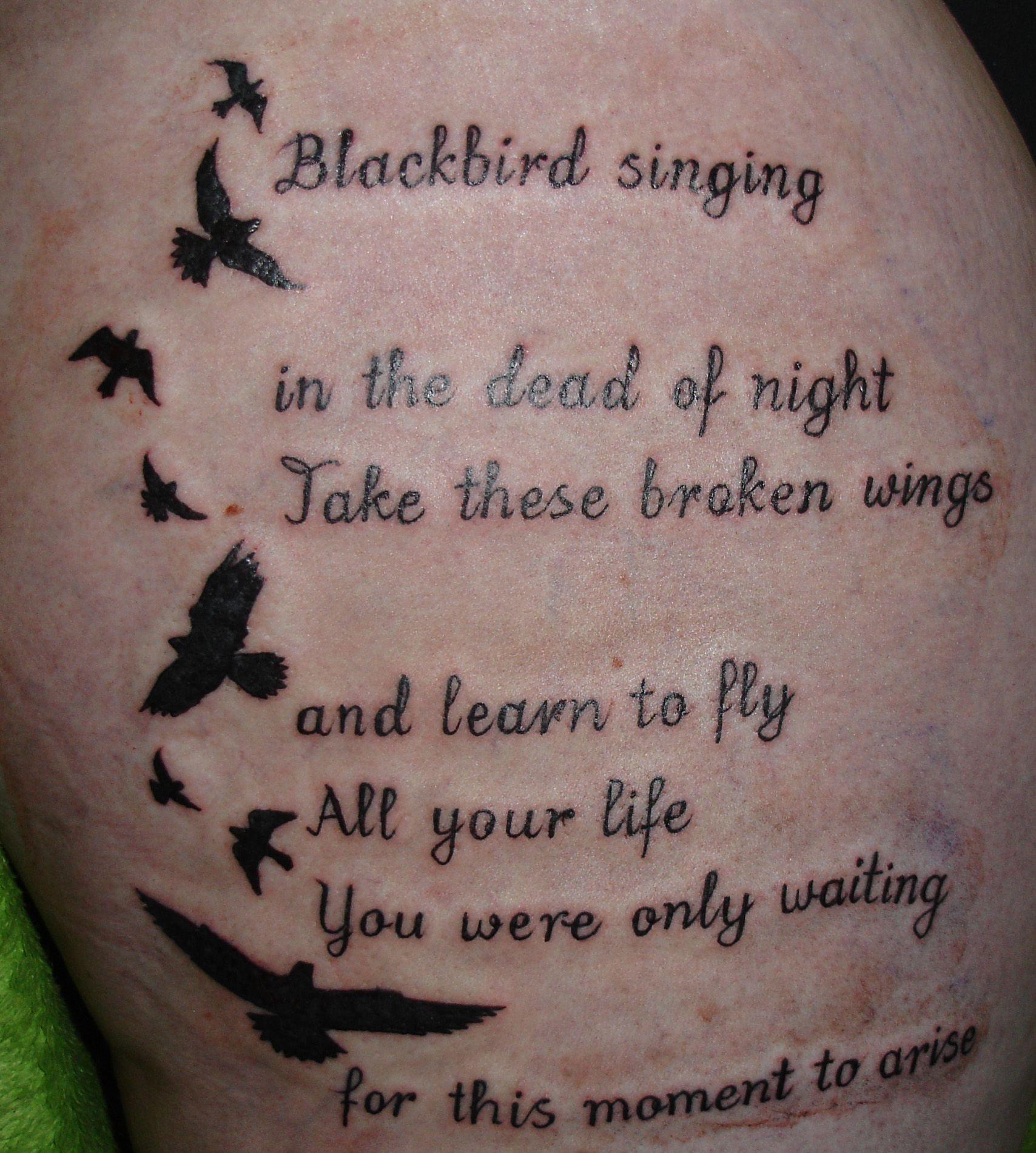 Tattoo Cursive Black Rip Birds Quote For Every: Black Bird...one DayI Will Have A Black Bird Tattoo