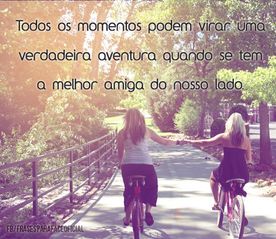 Todos Os Momentos Podem Virar Melhor Amiga Amizade Frases De