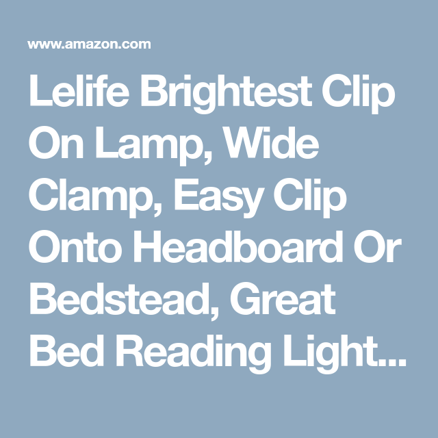Lelife Clip On Light Clip On Lamp,Wide Clamp,Easy Clip onto Headboard Or Bedstea