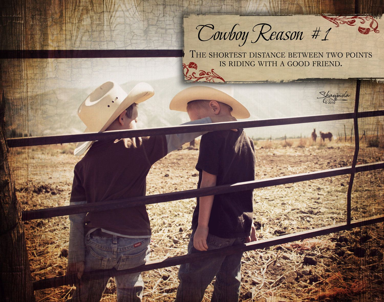 Cowboy Love Quotes Cowboy Reason 1 Riding With A Good Friend 11X14 Art Print.