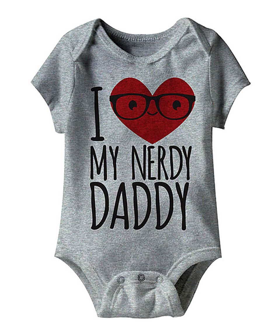 Take a look at this Gray Heather 'I Love My Nerdy Daddy' Bodysuit - Infant today!