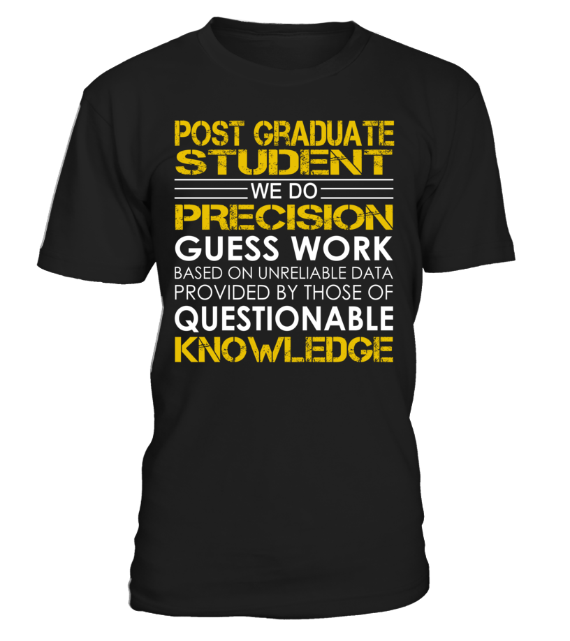 post graduate student We Do Precision Guess Work Job Title