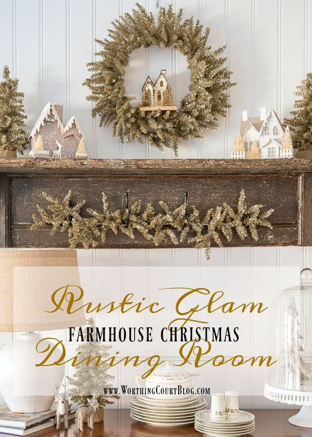 Rustic Glam Farmhouse Christmas Dining Room|| Worthing Court