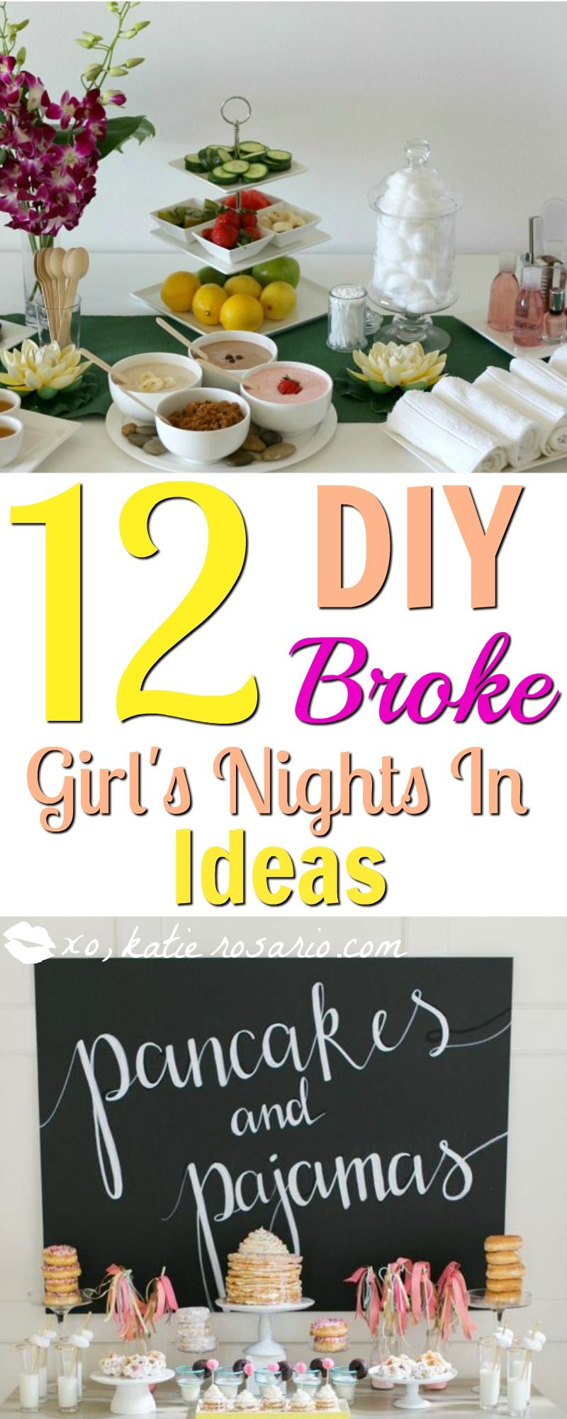 12 diy broke girls night in ideas | best of xo, katie rosario