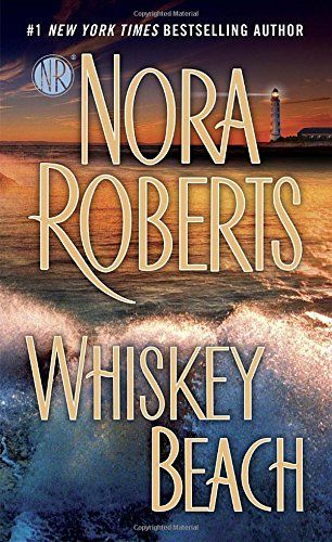 Whiskey Beach, 2013 The New York Times Best Sellers Fiction winner, Nora Roberts #NYTime #GoodReads #Books