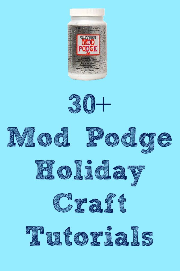 Mod Podge holiday craft tutorials. ~ Mod Podge Rocks!