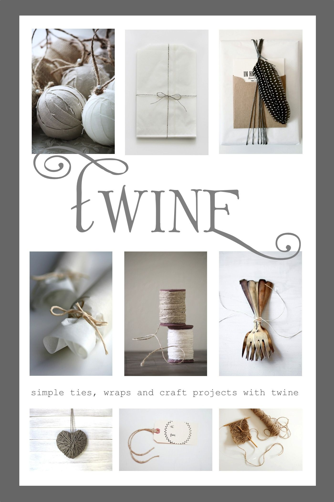 Twine Is A Simple String And Quite Versatile Here Are Some Ideas
