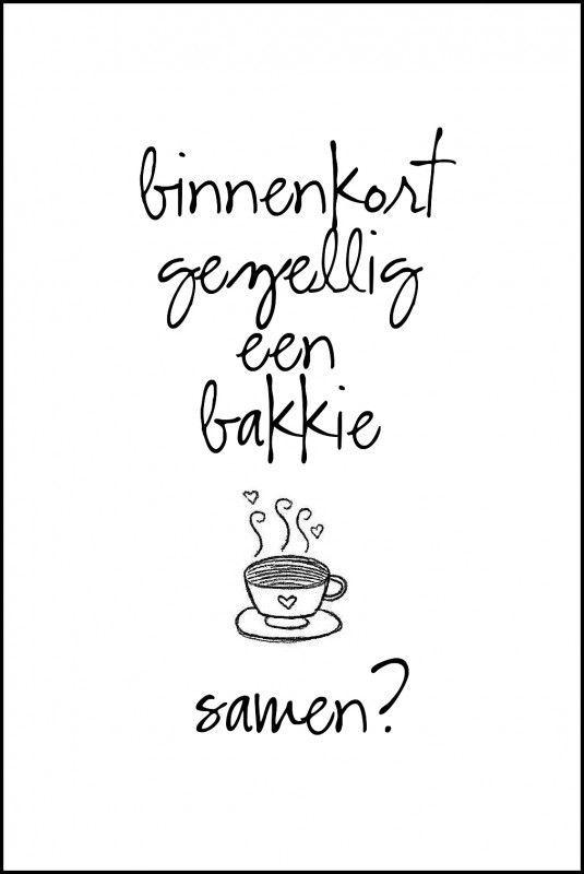 Citaten Koffie Lirik : Binnenkort gezellig een bakkie samen spreuken