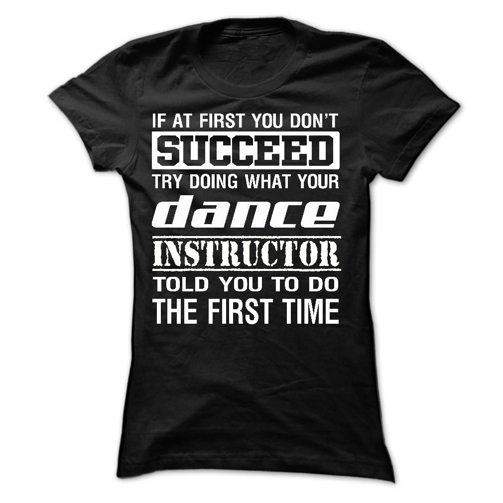 SUCCEED DANCE INSTRUCTOR T shirt, Hoodie shirt, Perfect