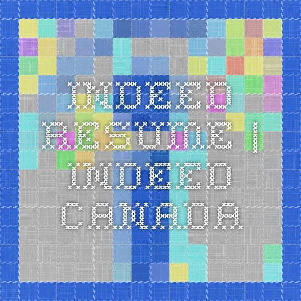 Indeed Resume Indeed Canada h a i r Pinterest - indeed resume