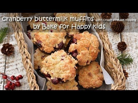 Bake For Happy Kids Cranberry Buttermilk Streusel Crumble Muffins Highly Recommended Especially For Christmas Baking Recipes Streusel Baking