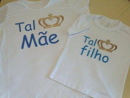 13554cae671265 Kit Tal Mãe, Tal Filho - FRETE GRÁTIS | camisetas personalizadas ...