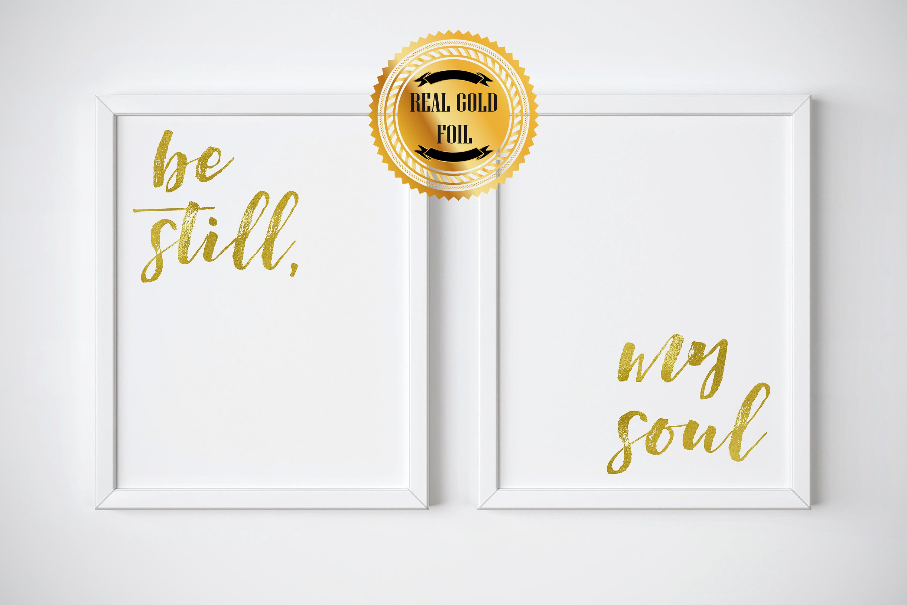 Be Still My Soul Gold Foil Be Still My Soul Print Real Gold Foil