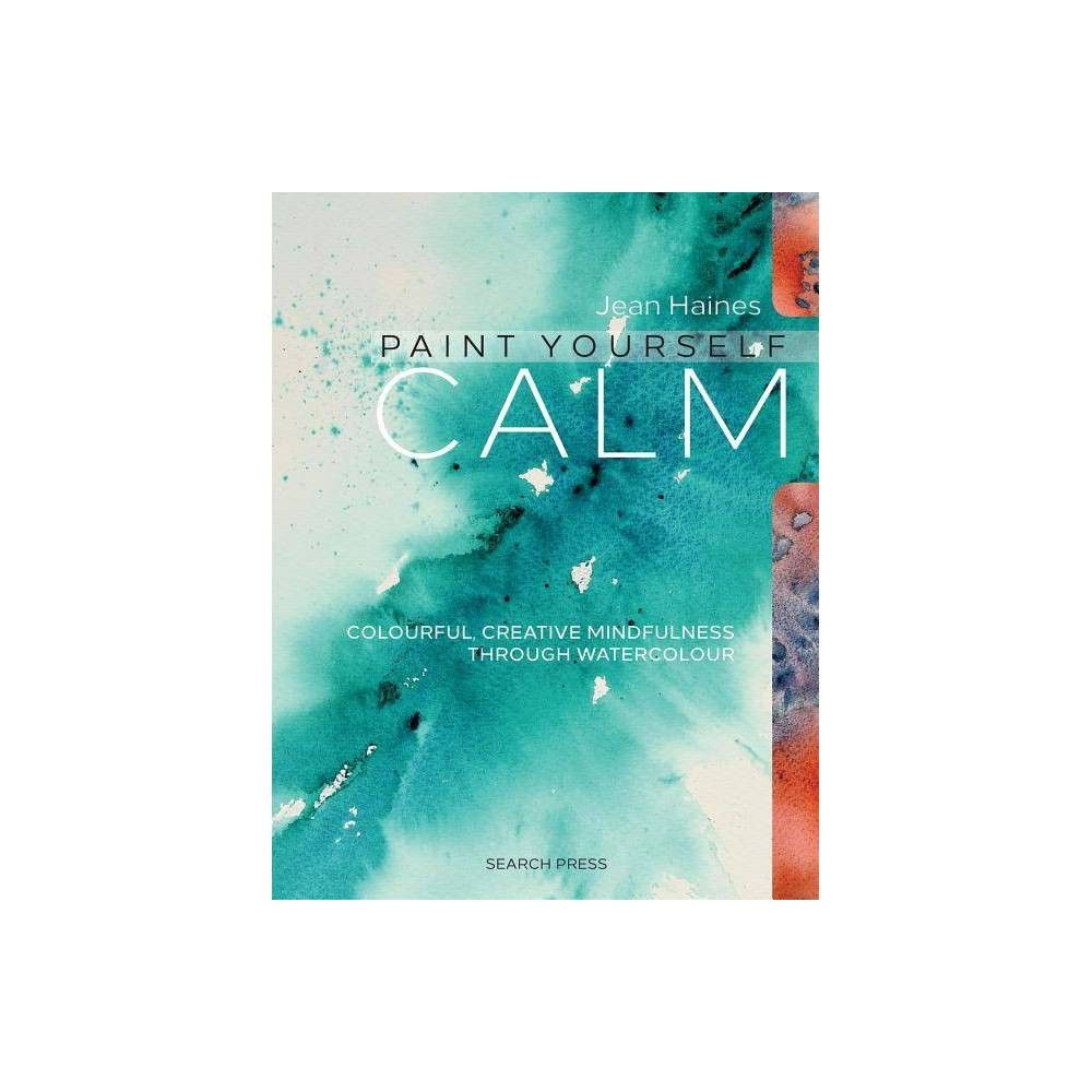 Paint Yourself Calm By Jean Haines Paperback Watercolor