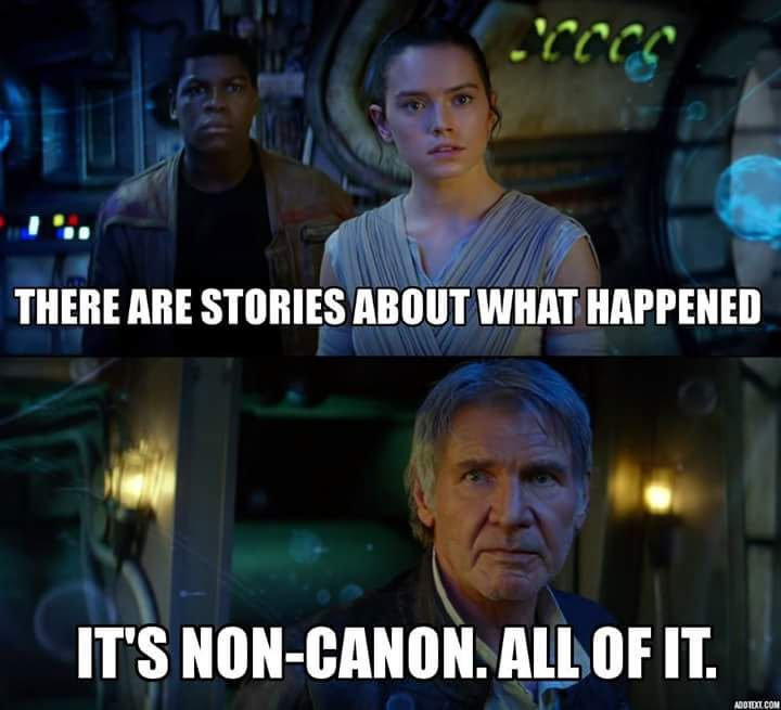 R I P Old Expanded Universe But Not All Of It Is Non Canon Some Of It Is And They Still Left It Out Star Wars Memes Star Wars Humor Star Wars
