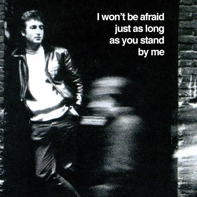 I Won T Be Afraid Just As Long As You Stand By Me John Lennon Beatles John Lennon Birthday John Lennon Quotes