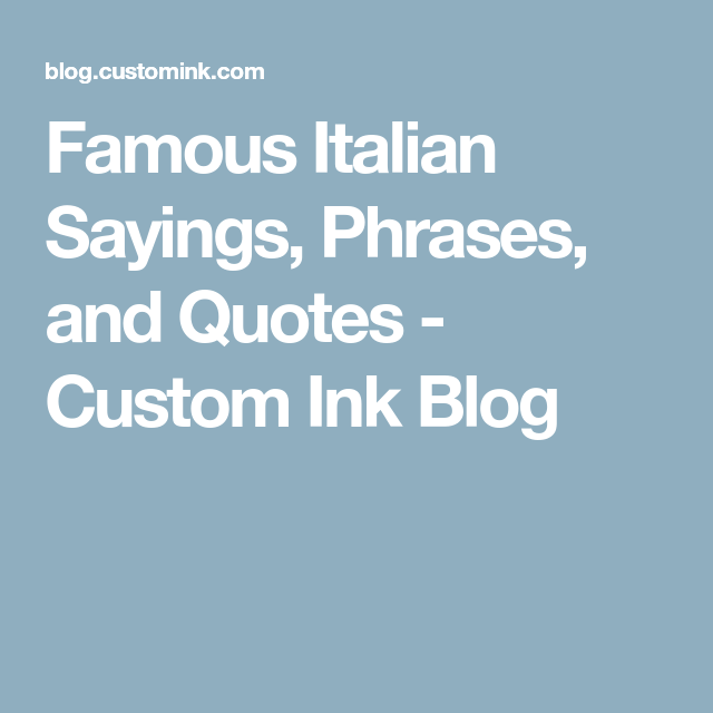 Famous Italian Sayings, Phrases, and Quotes | Under the ...