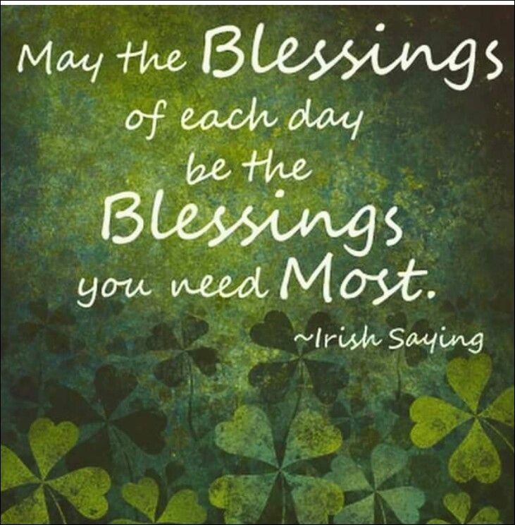 May the blessings of each day be the blessings you need