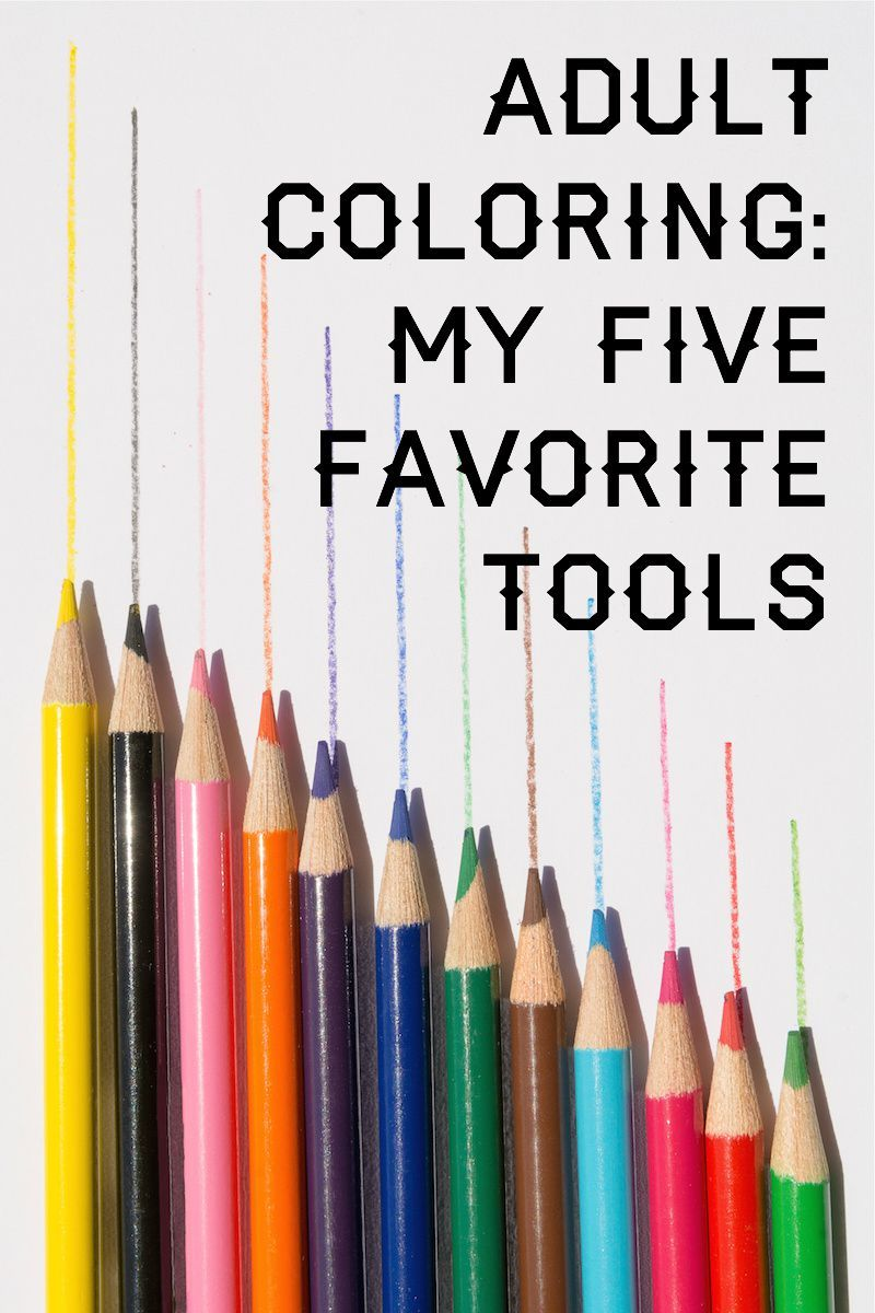 My Five Favorite Tools For Adult Coloring Diy Coloring Books