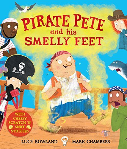 Pirate Pete and His Smelly Feet by Lucy Rowland | Pirates