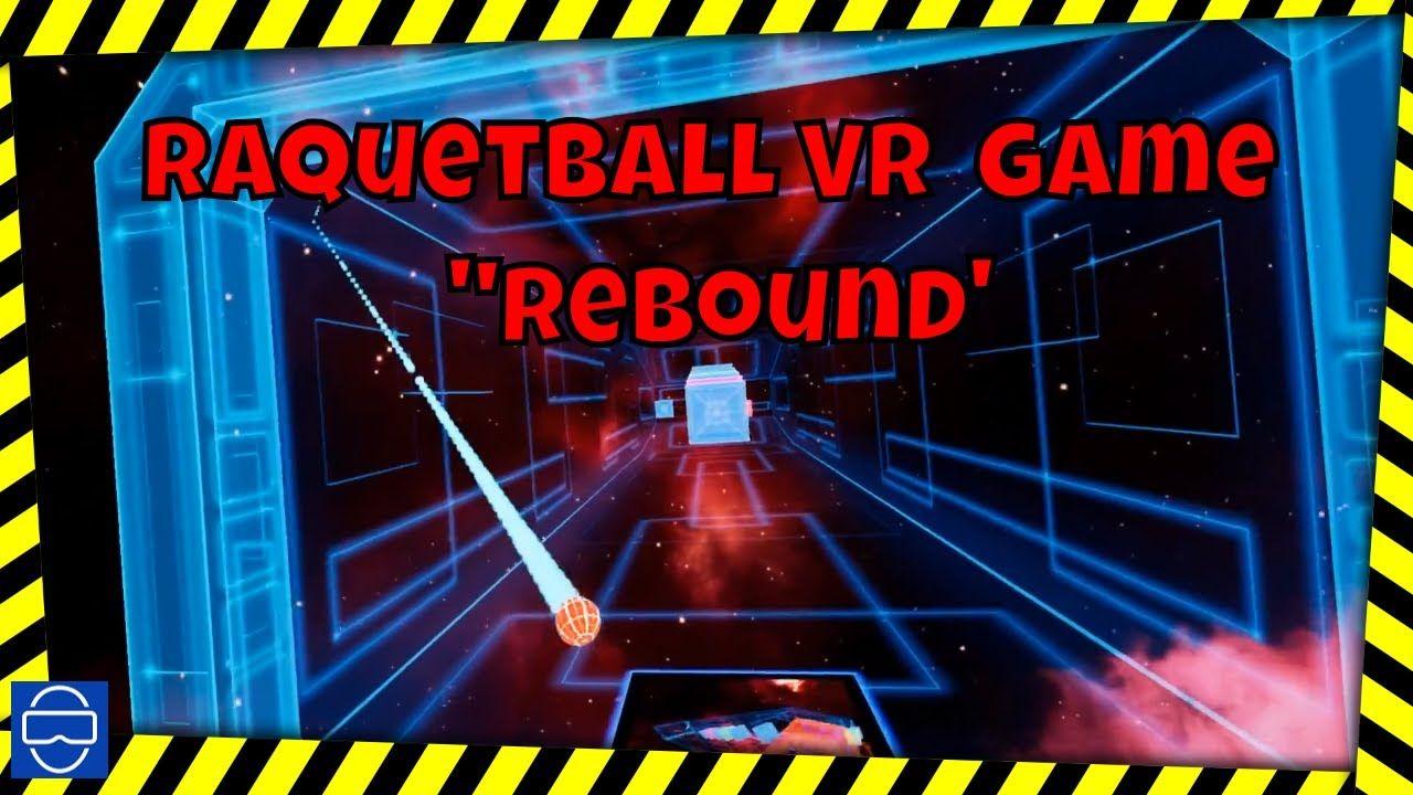 Rebound VR racquetball game Rebounding, Racquetball, Games