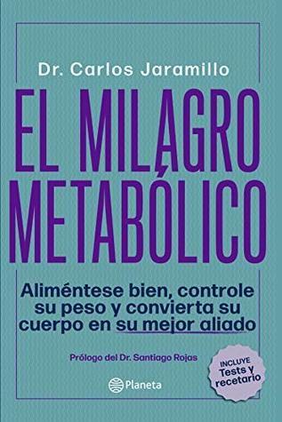 Descarger El Milagro Metabolico By Carlos Alberto Jaramillo Trujillo Pdf Epub Descargar Libro Libros Gratis Descargar Libros Gratis Leer Libros Gratis