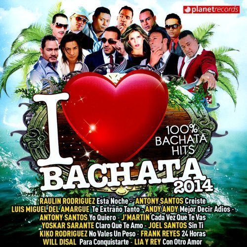I Love Bachata 2014: 100% Bachata Hits [CD]   Products   Music