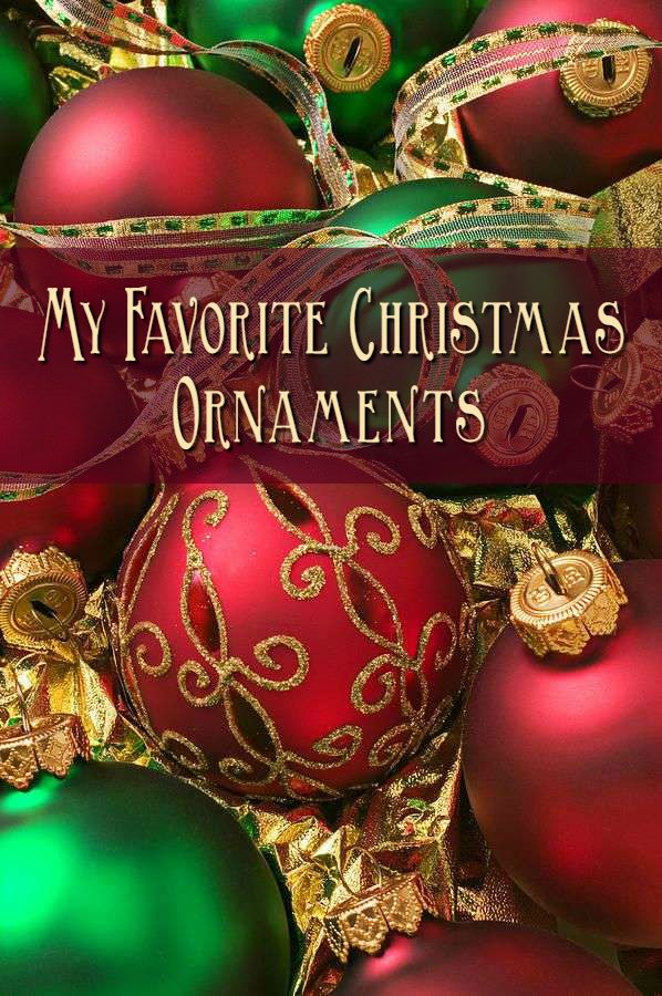 My Favorite Christmas Ornaments - The Girl from Alabama