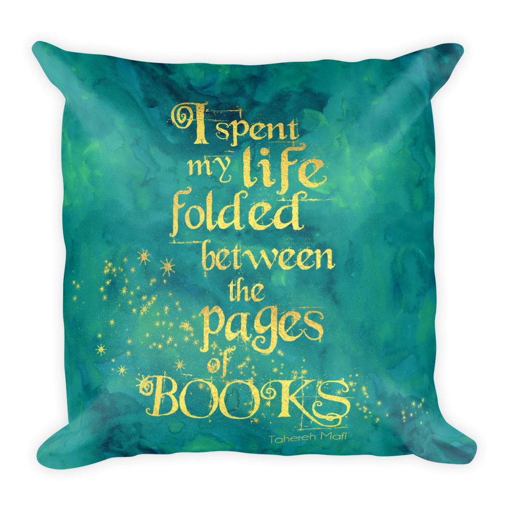 I Spent My Life Folded Between The Pages Of Books Shatter Me Quote Pillow Pillow Quotes Shatter Me Quotes Pillows