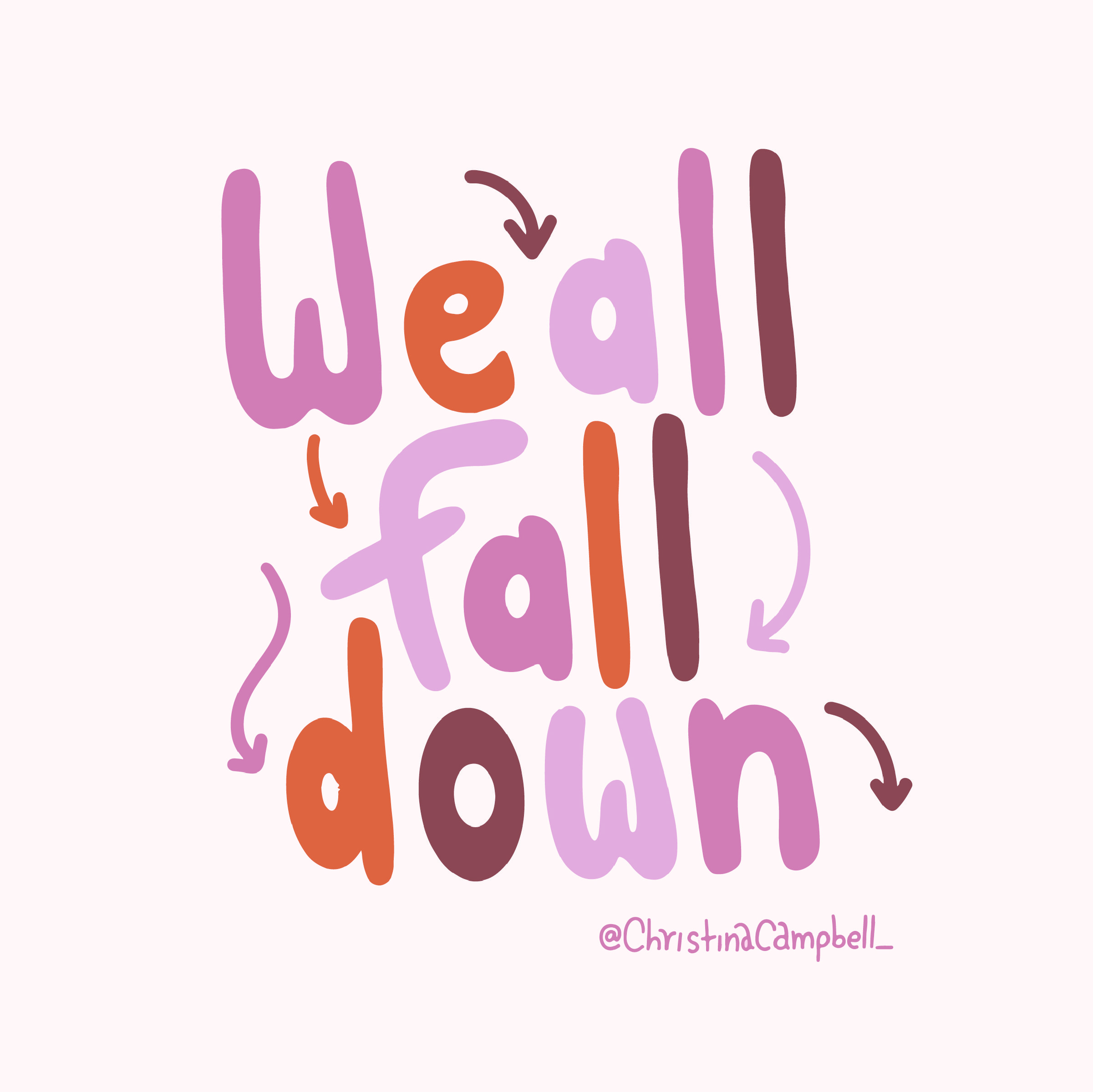 We All Fall Down Keep Going Quote Positivity Quote Positive Reminder Quote Go For It Quotes Keep Going Quotes Bad Day Quotes