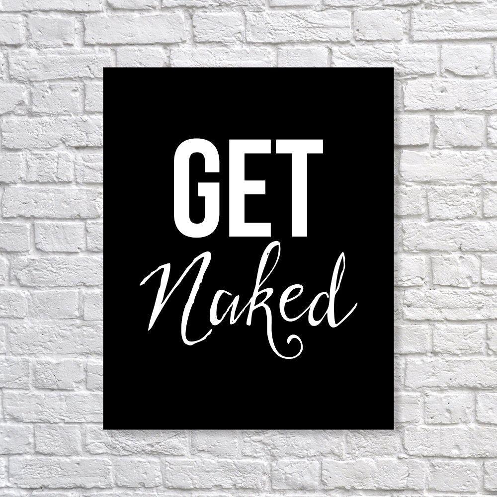 Bathroom Decor   Get Naked Humorous Funny Art Print 5x7, 8x10, 11x14 Black U0026