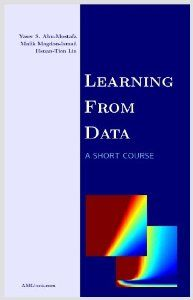 Learning From Data By Yaser S Abu Mostafa 28 00 213 Pages Publisher Amlbook March 27 2012 Publicatio Data Science Data Science Learning Science Books
