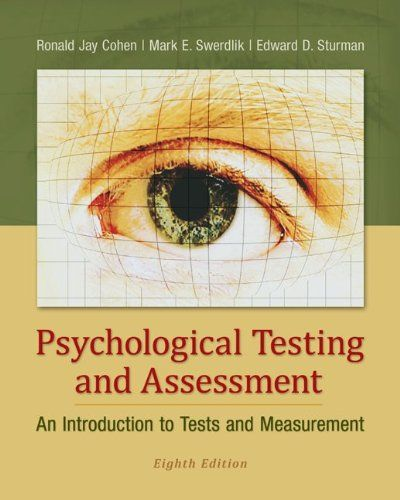 Psychological Testing And Assessment An Introduction To Tests And Measurement Ronald Jay Cohen Mark Swerdlik Edw Psychological Testing Psychology Assessment