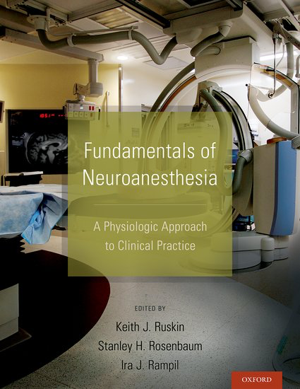 Fundamentals Of Neuroanesthesia A Physiologic Approach To Clinical Practice Clinic Science Books Fundamental