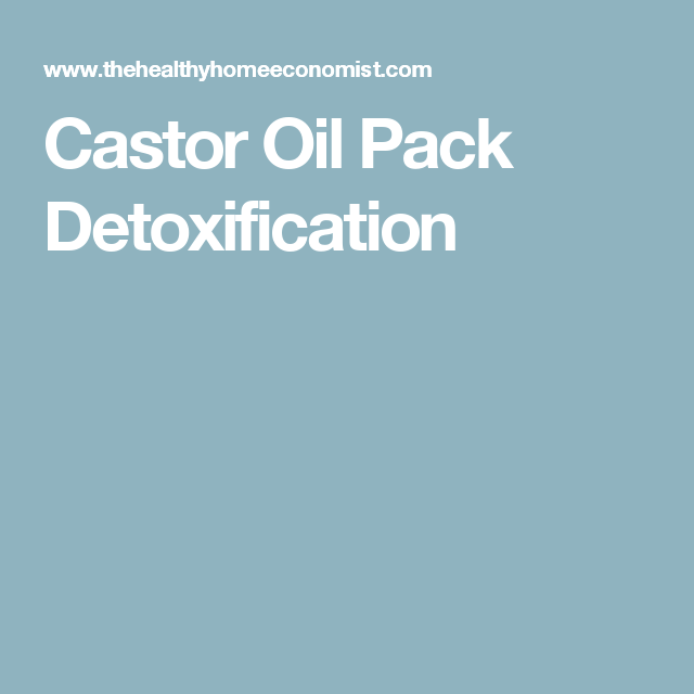 Castor Oil Pack Detoxification