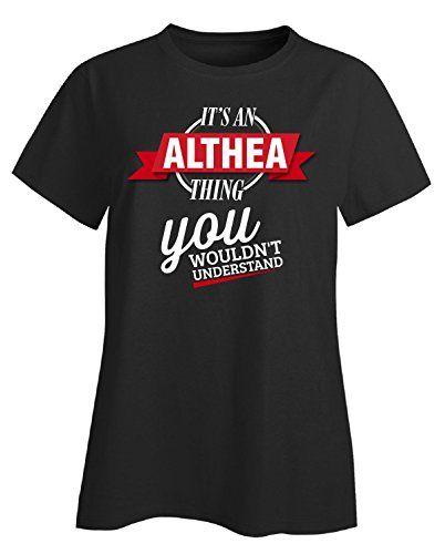 Its An Althea Thing You Wouldnt Understand  Ladies Tshirt Ladies 2xl Black *** Visit the image link more details.