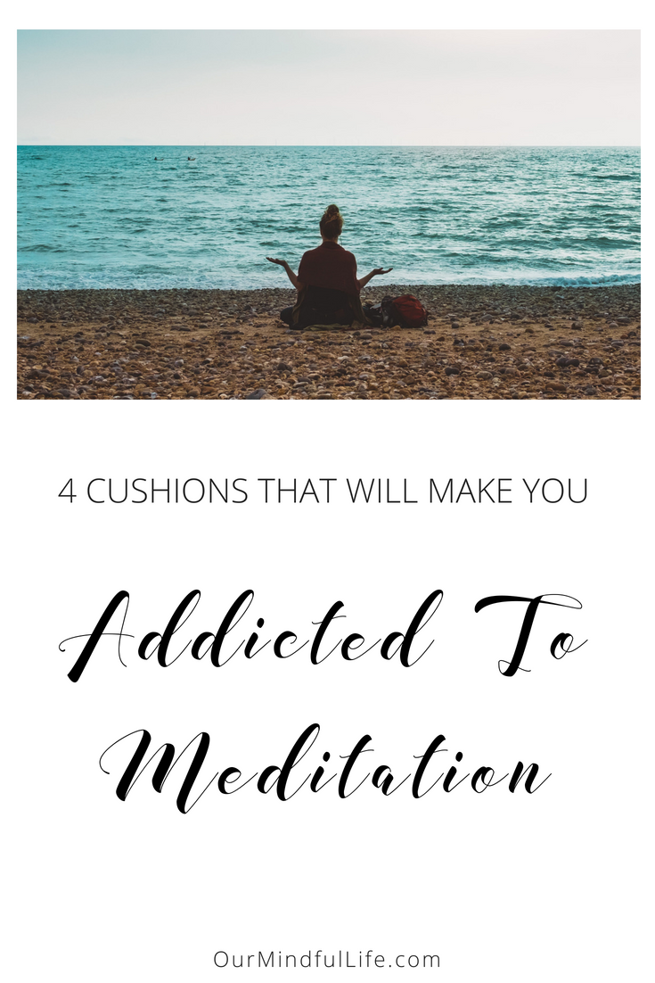 cushions that will make you addicted to meditation ourminfullife