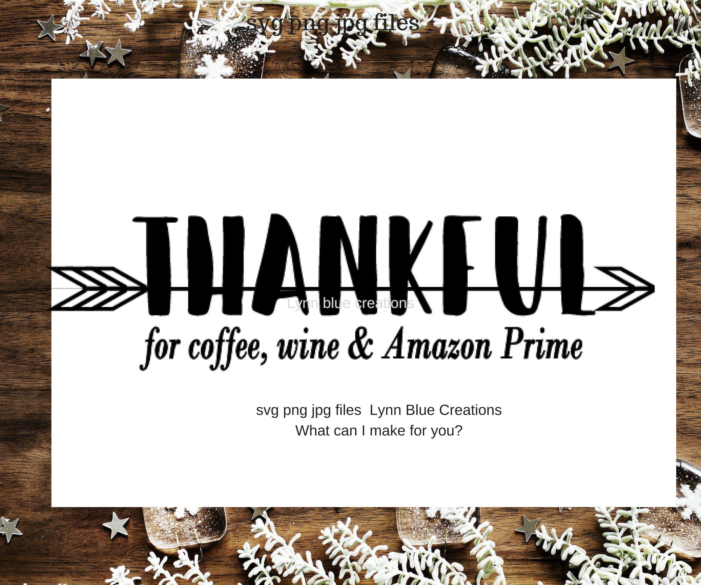 Thankful coffee wine amazon prime svg jpg png dxf ai