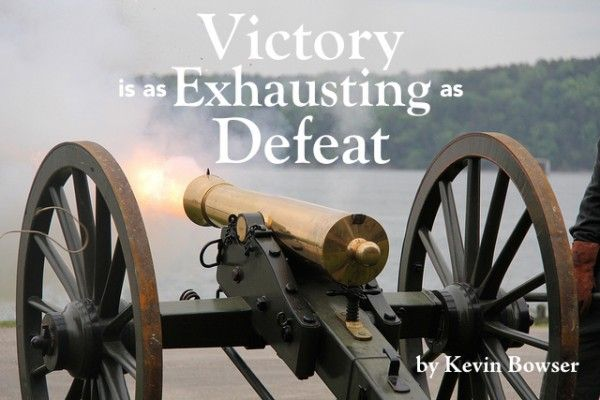 Think about the hard-fought battles that you face. Is every victory a glorious celebration?