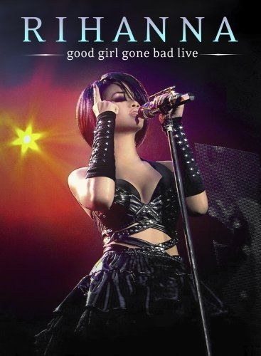 Good Girl Gone Bad Live Dvd Rihanna Http Www Amazon Com Dp