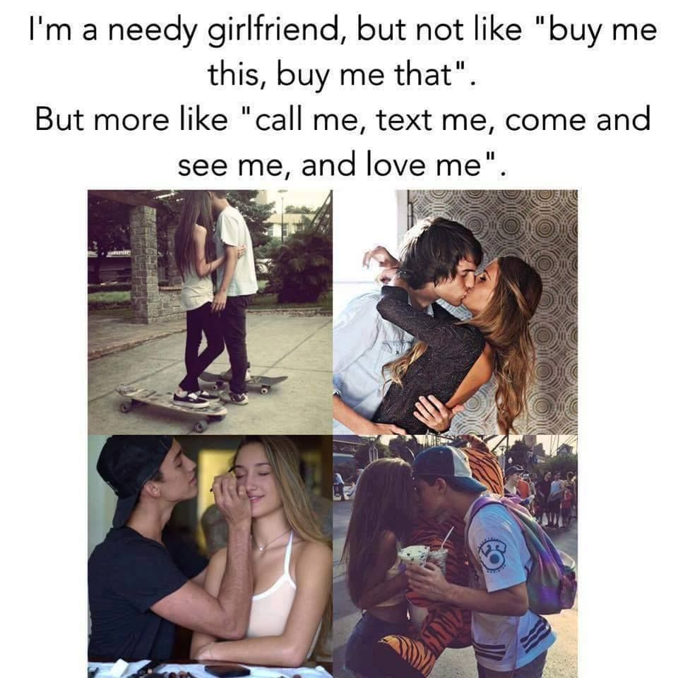 LOVE QUOTES | 195 I'm needy girlfriend, but not like