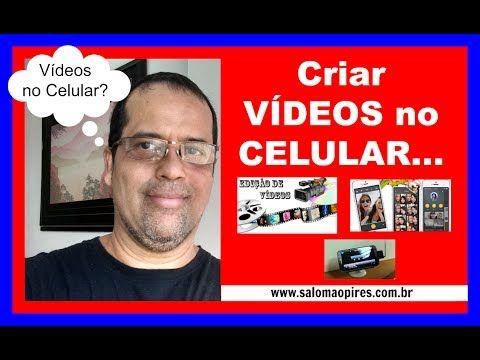 COMO  CRIAR ÓTIMOS VIDEOS NO CELULAR   Salomão Pires -  Facilidade Digital