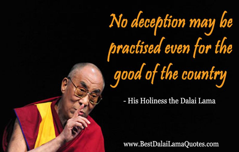 no deception may be practised even for the good of the country best dalai lama quotes