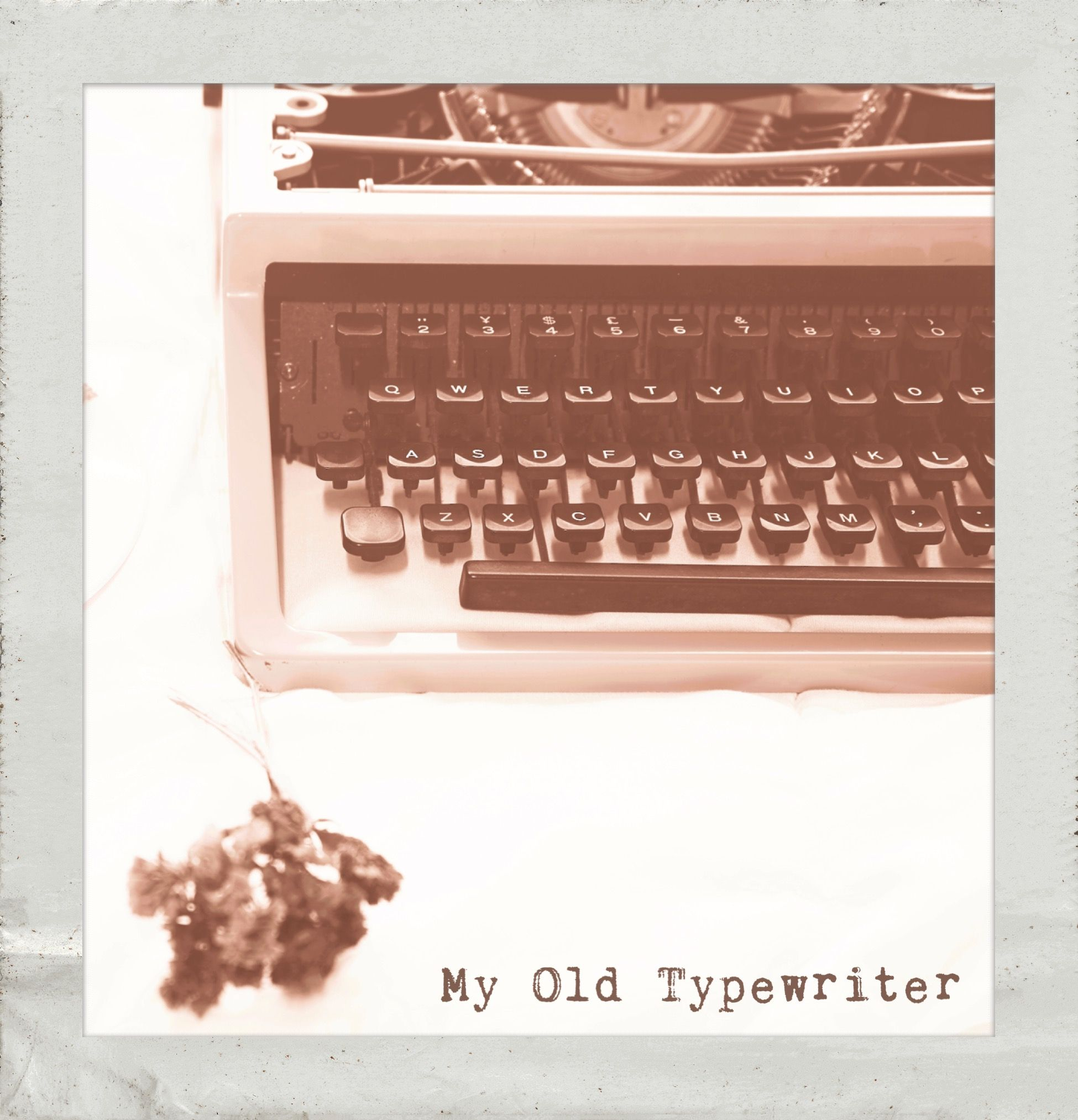 My Old Typewriter Polaroidfx Polaroid Frame Instant Vintage Retro Antique Machine Typewriting Write Photo Editor App Instant Photos Photo Editor