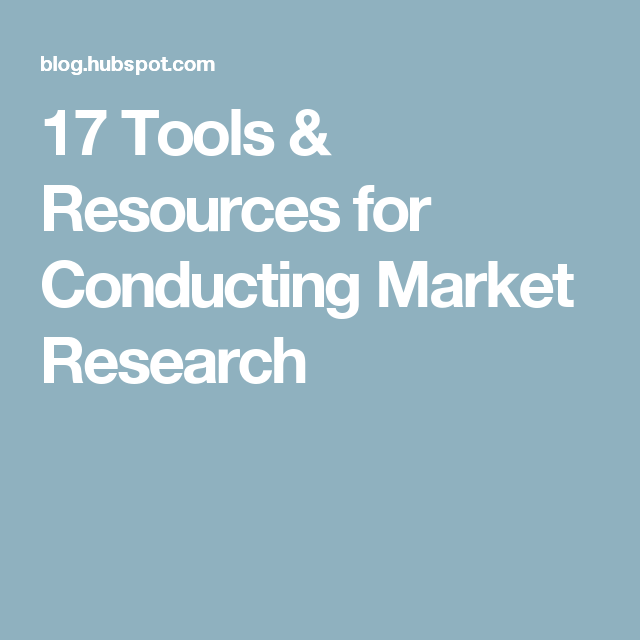 17 Tools & Resources for Conducting Market Research