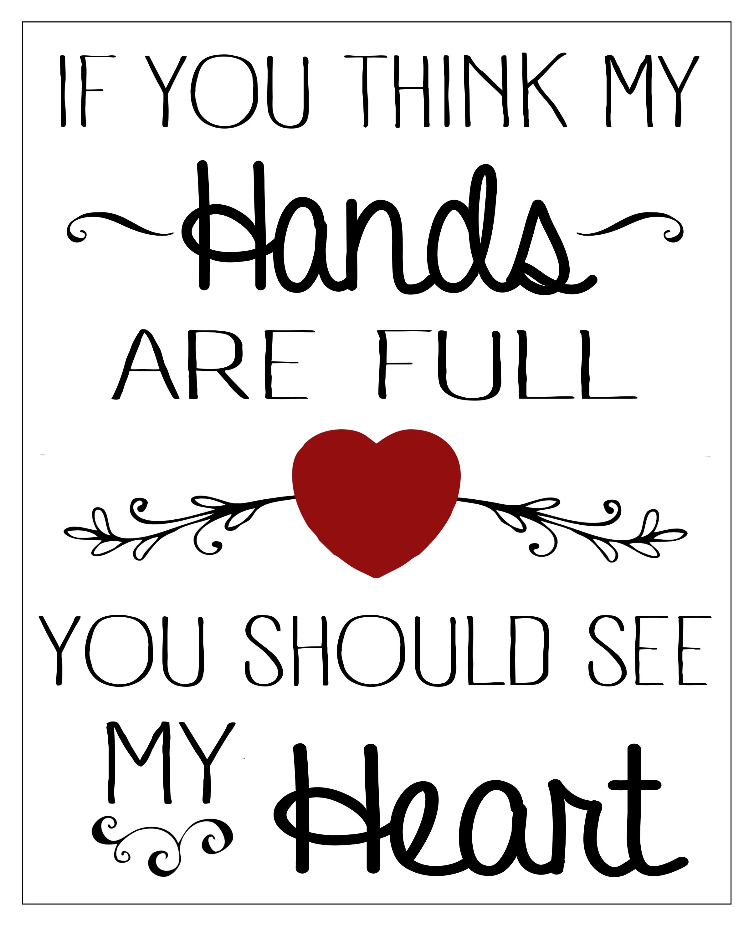Free Printable If You Think My Hands Are Full