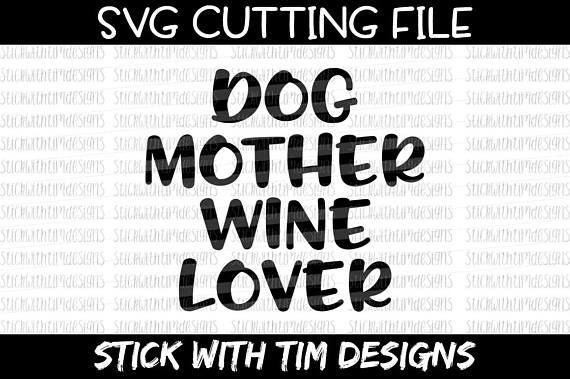 Download Dog Mother Wine Lover SVG and PNG File, Mom Svg File, Svg ...