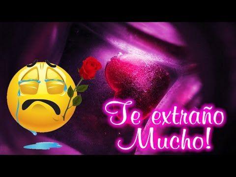 Te Extrano Tanto Amor Quiero Verte Video De Amor Para Dedicar