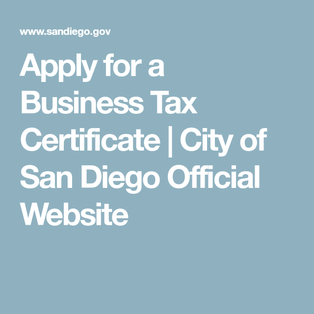 Apply for a Business Tax Certificate | City of San Diego Official ...