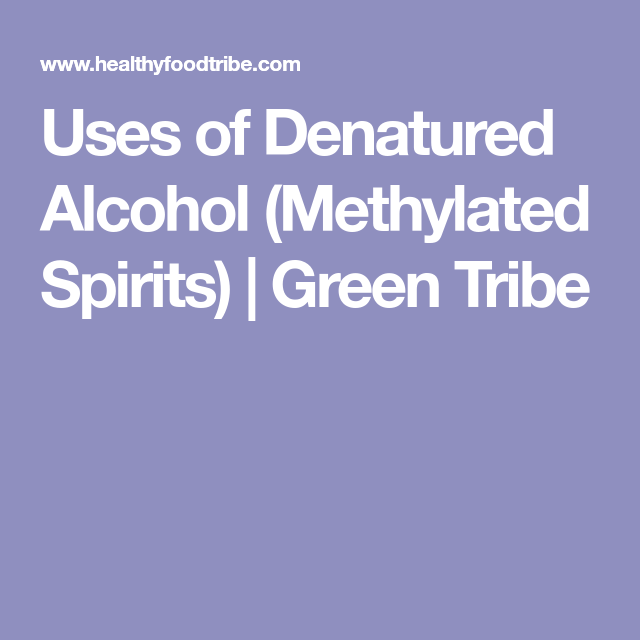 Uses of Denatured Alcohol (Methylated Spirits) | Cleaning